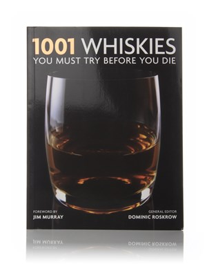 1001 Whiskies You Must Try Before You Die (Dominic Roskrow)